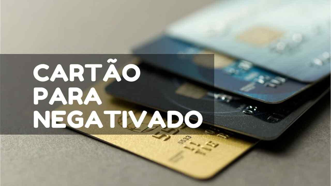 Cartão de Crédito para Negativado? Veja as opções para você